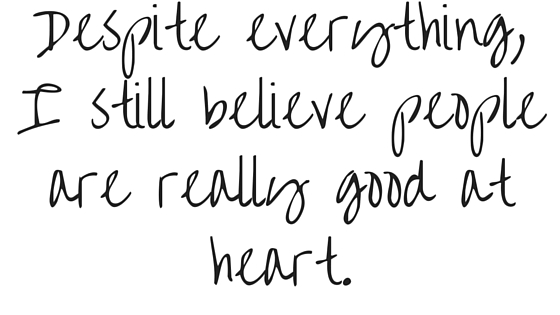 Despite everything,I still believe people